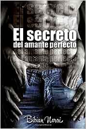 El Secreto del Amante Perfecto: Amazon.es: Norai Bibian