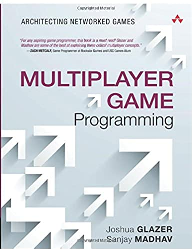 Multiplayer Game Programming: Architecting Networked Games The ...