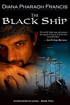 The Black Ship (A Crosspointe Novel Book 2) by [Francis, Diana Pharaoh]