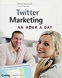 Twitter Marketing: An Hour a Day