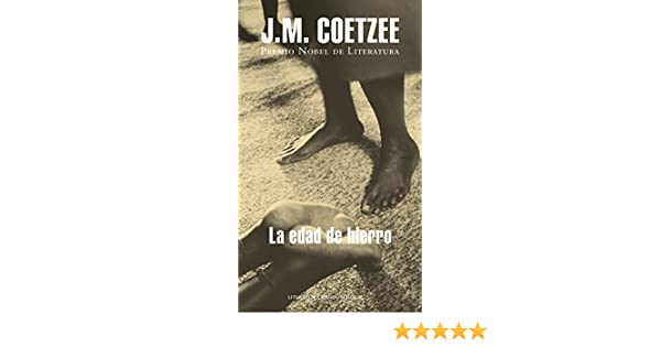 Amazon.com: La edad de hierro (Spanish Edition) eBook: J.M. Coetzee: Kindle Store