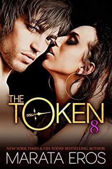 The Token (#8): Kiki: Alpha Billionaire Dark BWWM Romance by [Eros, Marata]