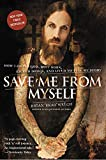 : Save Me from Myself: How I Found God, Quit Korn, Kicked Drugs, and Lived to Tell My Story