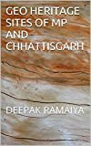 GEO HERITAGE SITES OF MP AND CHHATTISGARH: DEEPAK RAMAIYA (GEOHERITAGE SITES OF INDIA Book 1)
