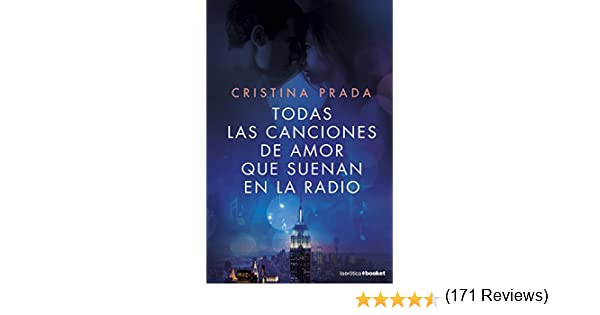 Todas las canciones de amor que suenan en la radio La Erótica: Amazon.es: Prada, Cristina: Libros