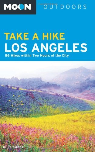 Moon Take a Hike Los Angeles: 86 Hikes within Two Hours of the City (Moon Outdoors) by Julie Sheer - Avalon Hours Mall