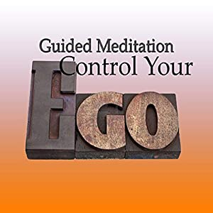 Guided Meditation to Control Your Ego Speech