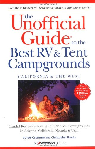 - The Unofficial Guide to the Best RV & Tent Campgrounds, California & the West (Unofficial Guides)