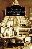 Downey's Aerospace History, Gerald A. Blackburn and Aerospace Legacy Foundation, 0738569534