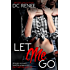 Let Me Go (Let Go Book 1)