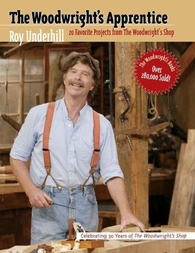The Woodwright's Apprentice: Twenty Favorite Projects From The Woodwright's Shop (Mart Furniture Carolina)