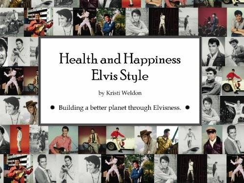 Health and Happiness Elvis Style