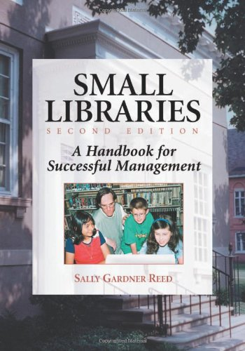 Small Libraries: A Handbook for Successful Management, Second Edition