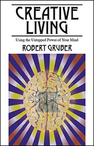 Creative Living: Using the Untapped Power of Your Mind