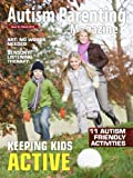 Autism Parenting Magazine Issue 16: Keeping Kids Active: 11 Autism Friendly Activities, Sensory Listening Therapy, Art No Words Needed