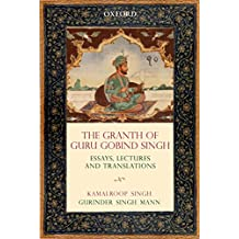 The Granth of Guru Gobind Singh: Essays, Lectures and Translations