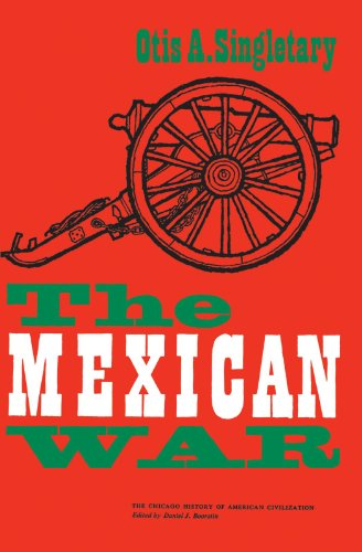 The Mexican War (The Chicago History of American Civilization)