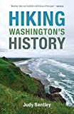 Hiking Washington s History (Samuel and Althea Stroum Books)