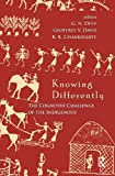 Knowing Differently : The Challenge of the Indigenous, , 0415710561