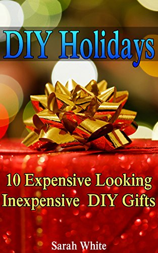 DIY Holidays: 10 Expensive Looking Inexpensive DIY Gifts : (Christmas Gifts, Handmade Gifts)