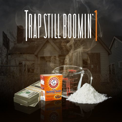Trap Still Boomin' 1 [Explicit]