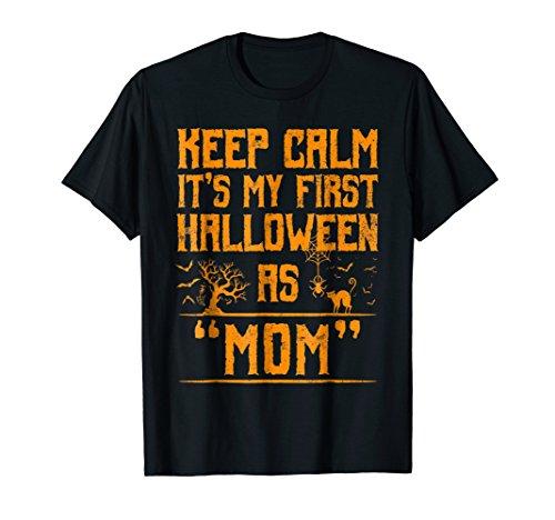 Keep Calm It's My First Halloween As Mom T-Shirt]()