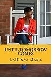 Until Tomorrow Comes, LaDonna Marie, 1492238228