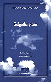 Golgotha Picnic par Rodrigo Garcia