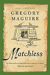 Matchless: An Illumination of Hans Christian Andersen's Classic