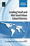 Leading Small and Mid-Sized Urban School Districts, Normore, Anthony H. and Sanzo, Karen L., 1784418188