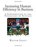 Increasing Human Efficiency in Business, Walter Scott, 1484171128