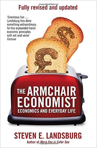 The Armchair Economist Economics Everyday Life Amazon Co Uk