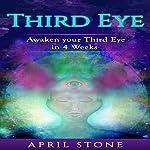 Third Eye Awakening: Awaken Your Third in 4 Weeks  | April Stone