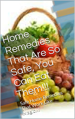 home-remedies-that-are-so-safe-you-can-eat-them-safe-home-remedies-that-work-like-magic