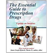 The Essential Guide to Prescription Drugs, Update on Insulins