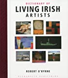 Dictionary of Living Irish Artists, Robert O'Byrne, 095630110X
