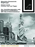 Immer Noch Lernen Von Las Vegas : Zur Autoikonographie und Figurativen Architektur der City of Entertainment, Köglberger, Katharina and Blaschitz, Mark, 3990435345