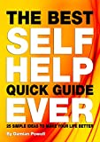 img - for The Best Self Help Quick Guide Ever: 25 Simple Ideas To Make Your Life Better book / textbook / text book