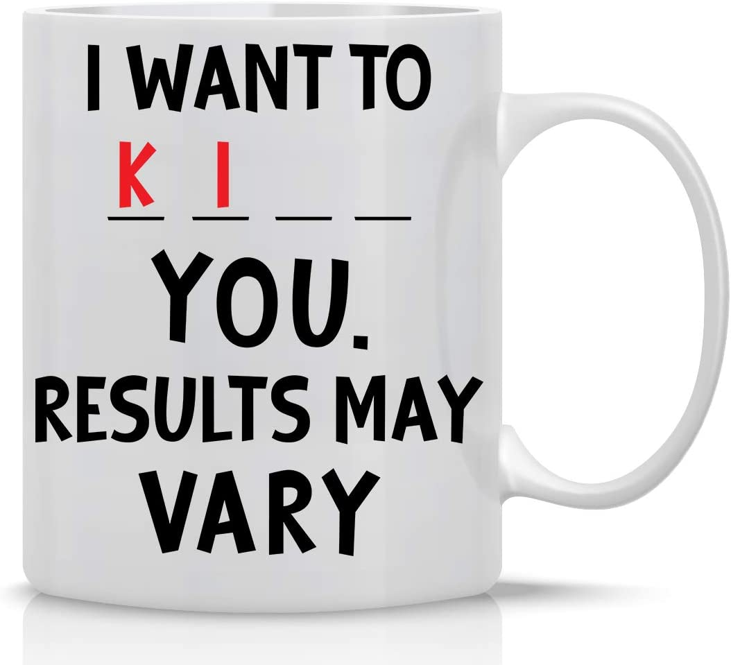 I Want to K You 11oz Funny Coffee Mug With Sayings Inspirational Sarcasm Desk Office Decor For Women Men Boss Coworker Best Friend By CBT Mugs
