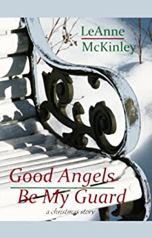 Good Angels Be My Guard (A Christmas Story) by [McKinley, LeAnne]