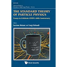 The Standard Theory of Particle Physics: Essays to Celebrate CERN's 60th Anniversary (Advanced Series on Directions in High Energy Physics)