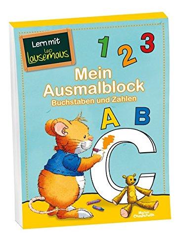 Mein Ausmalblock - Buchstaben und Zahlen: Lern mit Leo Lausemaus
