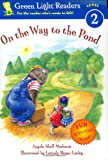 img - for On the Way to the Pond (Green Light Readers Level 2) book / textbook / text book