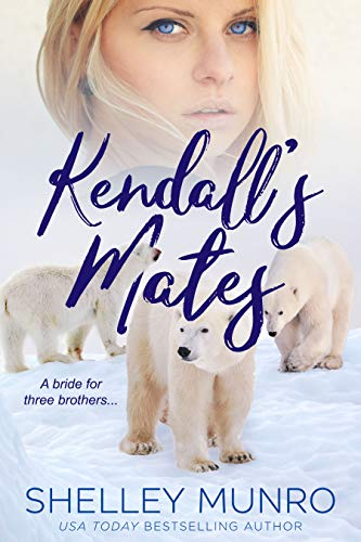 Kendall's Mates (Churchill Polar Bears Book 2) by [Munro, Shelley]