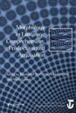 Morphology in Language Comprehension, Production and Acquisition, , 1848727445