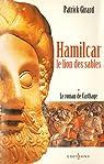 Le Roman de Carthage, t.I : Hamilcar:Le Lion des Sables par Girard