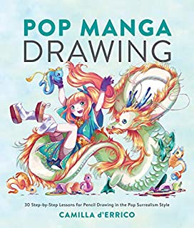 Book Cover: Pop Manga Drawing: 30 Step-by-Step Lessons for Pencil Drawing in the Pop Surrealism Style