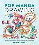 Pop Manga Drawing: 30 Step-by-Step Lessons for