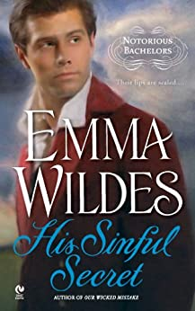 His Sinful Secret: Notorious Bachelors by [Wildes, Emma]