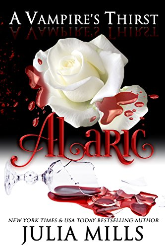 A Vampire's Thirst: Alaric by [Mills, Julia]
